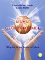DIE MET-GLÜCKSFORMEL