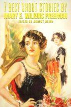 7 best short stories by Mary E. Wilkins Freeman (ebook)