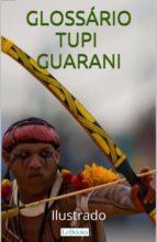 Glossário Tupi-Guarani Ilustrado (ebook)