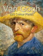 Van Gogh: 225 Colour Plates (ebook)