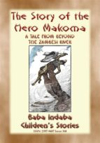 THE STORY OF THE HERO MAKOMA - An African Tale from Across the Zambesi (ebook)