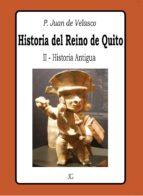 Historia del Reino de Quito - Tomo II - Historia Antigua (ebook)