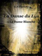 LA DANSE DU LYS 1 LA DAME BLANCHE
