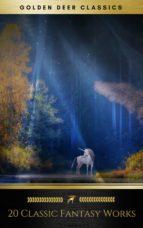 20 Classic Fantasy Works You Should Read (Golden Deer Classics) (ebook)