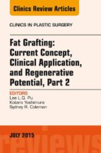 Fat Grafting: Current Concept, Clinical Application, and Regenerative Potential,  PART 2, An Issue of Clinics in Plastic Surgery, E-Book (ebook)