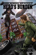 High School Heroes IV: Hero's Burden (ebook)
