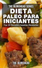 Dieta Paleo Para Iniciantes - Top 30 Receitas Caseiras Reveladas (ebook)