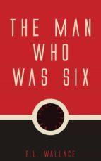 THE MAN WHO WAS SIX