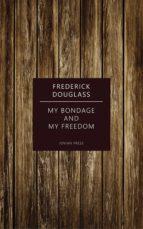 My Bondage and My Freedom (ebook)