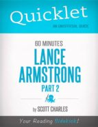 QUICKLET ON 60 MINUTES: LANCE ARMSTRONG, PART 2 (CLIFFSNOTES-LIKE SUMMARIES)