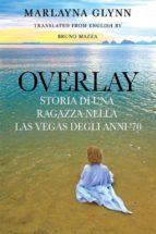 Overlay: Storia Di Una Ragazza Nella Las Vegas Degli Anni '70 (ebook)