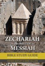 Zechariah: The Prophet of Messiah (ebook)