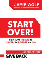Start Over! Start Now!  Ten Keys to Success in Business and Life! (ebook)