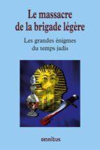 LE MASSACRE DE LA BRIGADE LÉGÈRE