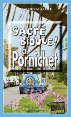 Sacré bidule à Pornichet (ebook)