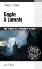 Eagle à jamais (ebook)