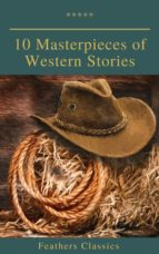 10 Masterpieces of Western Stories (Feathers Classics) (ebook)