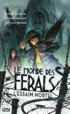 LE MONDE DES FERALS - TOME 2 : L'ESSAIM MORTEL