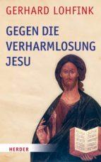 Gegen die Verharmlosung Jesu (ebook)