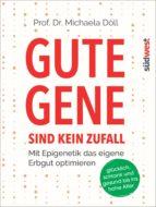 Gute Gene sind kein Zufall (ebook)