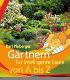 Gärtnern für intelligente Faule von A bis Z (ebook)
