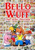 Bello Wuff und seine Freunde (ebook)