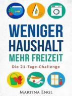 WENIGER HAUSHALT - MEHR FREIZEIT