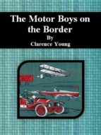 The Motor Boys on the Border (ebook)