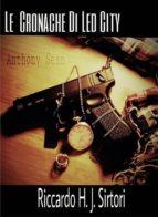 Le Cronache di Led City, Anthony Sean (ebook)
