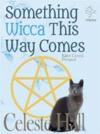 SOMETHING WICCA THIS WAY COMES: KITTY COVEN SERIES, PREQUEL
