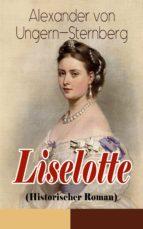 Liselotte (Historischer Roman) - Vollständige Ausgabe (ebook)