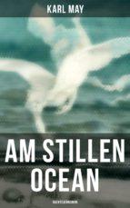 AM STILLEN OCEAN: ABENTEUERROMAN