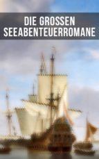 Die großen Seeabenteuerromane (ebook)