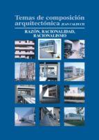 Temas de composición arquitectónica. 2.Razón y racionalidad (ebook)
