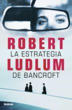 La estrategia de Bancroft (ebook)