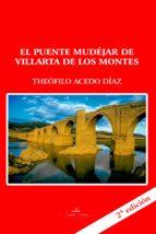 El puente Mudéjar de Villarta de los Montes (Badajoz) 2ª edición (ebook)