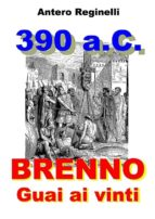 390 a.C. BRENNO. Guai ai vinti (ebook)