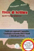 Vivere di Scrittura - Scrittore Web 2.0 - Guida per aspiranti Copywriter - Guadagna scrivendo Libri, E-book e Articoli per il Web (ebook)