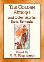 THE GOLDEN MAIDEN AND OTHER STORIES FROM ARMENIA - 29 stories from the Caucasus Corridor (ebook)