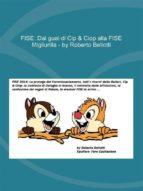 FISE: Dai guai di Cip & Ciop alla FISE Migliurilla (ebook)