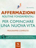 Affermazioni. Routine fondamentali per cominciare una nuova vita (ebook)