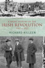 A Short History of the Irish Revolution, 1912 to 1927 (ebook)