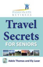 Travel Secrets For Seniors (ebook)