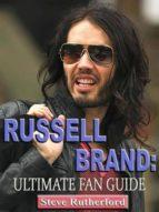 Russel Brand: Ultimate Fan Guide (ebook)