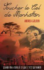 Toucher Le Ciel De Manhattan (ebook)