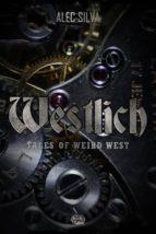 Westlich: Tales Of Weird West (ebook)