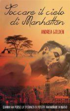 Toccare Il Cielo Di Manhattan (ebook)