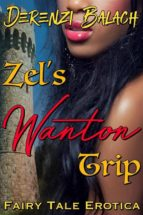 Zel's Wanton Trip (Sexed-up Fairy Tales 6) (ebook)