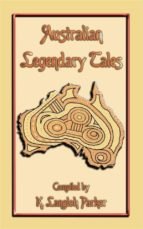 Australian Legendary Tales - 31 Children's Aboriginal Stories from the Outback (ebook)