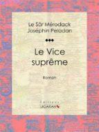 Le Vice suprême (ebook)